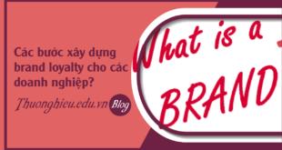 faq-cac-buoc-xay-dung-brand-loyalty-cho-doanh-nghiep