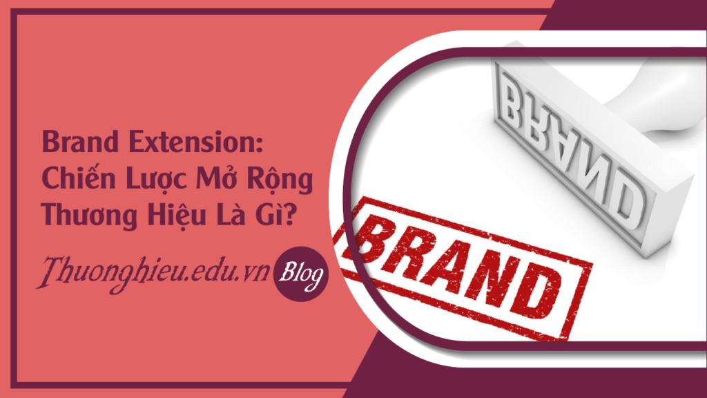 faq-brand-extension-la-gi